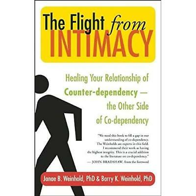 The Flight from Intimacy: Healing Your Relationship of  - Paperback NEW Weinhold