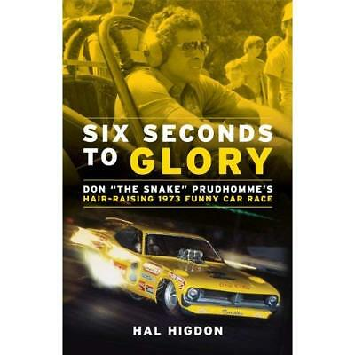 """Six Seconds to Glory: Don """"The Snake"""" Prudhomme's Hair- - Paperback NEW Higdon H"""