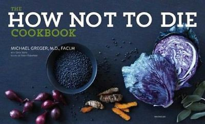 How Not To Die: Discover the Foods Scientifically By M. Greger & G. Ston