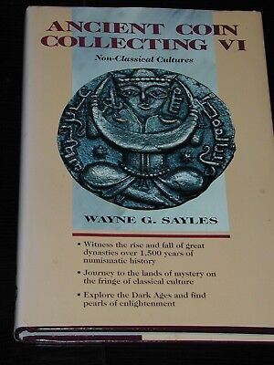 Ancient Coin Collecting VI Sayles 1999 hardbound 197pp well illustrated New