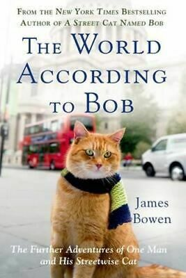 NEW The World According to Bob By James Bowen Paperback Free Shipping