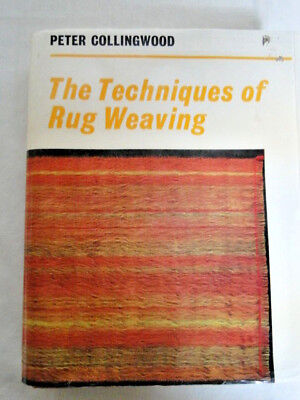 The Techniques of Rug Weaving by Peter Collingwood 1968 Book