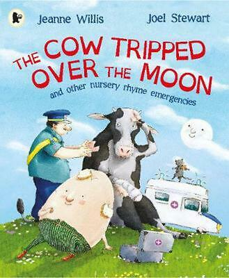 The Cow Tripped Over the Moon: A Nursery Rhyme Emergency by Jeanne Willis Paperb