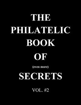 BOOK OF SECRETS #2 - The TAO of Stamp Collecting - FAKES, Fault Detection & MORE