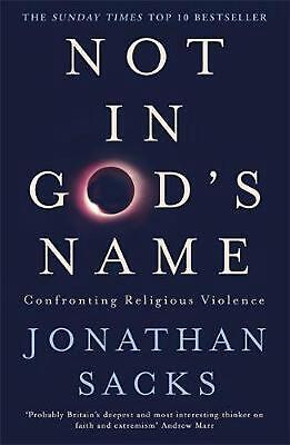 Not in God's Name: Confronting Religious Violence by Jonathan Sacks Paperback Bo