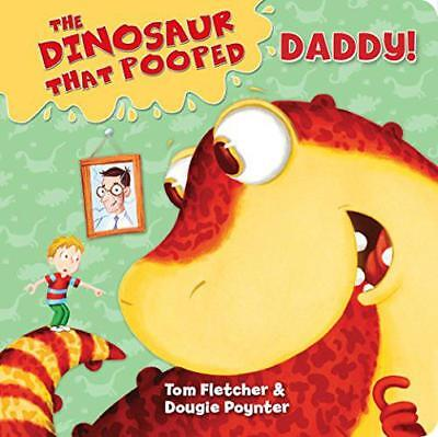 The Dinosaur That Pooped Daddy! by Poynter, Dougie, Fletcher, Tom, Board book Bo