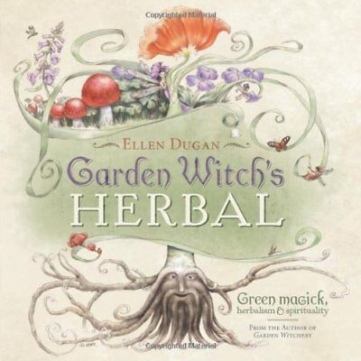 Garden Witch's Herbal: Green Magick, Herbalism and Spir - Paperback NEW Dugan, E