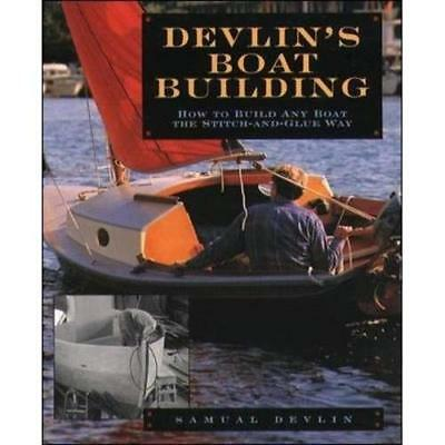 Devlin's Boatbuilding: How to Build Any Boat the Stitch - Paperback NEW Devlin,