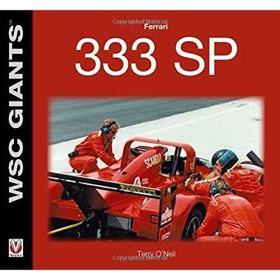 Ferrari 333 SP (WSC Giants) - Paperback NEW Terry O'Neil (A 2015-07-03
