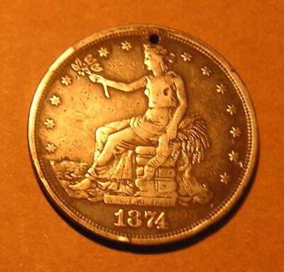 Vintage United States 1874 Low Mintage Silver Trade Dollar Coin Holed Obsolete