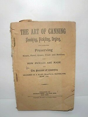 The Art Of Canning Smoking Pickling Drying 1909 Wehman Bros Softcover 96 Pages