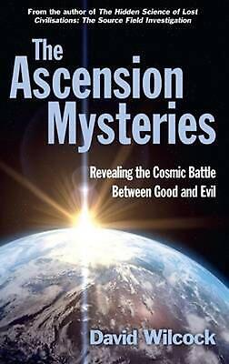 Ascension Mysteries: Revealing the Cosmic Battle Between Good and Evil by David