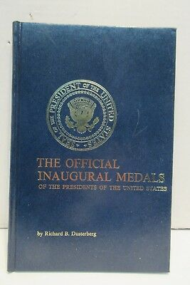 The Official Inaugural Medals of the Presidents of the United States Dusterberg