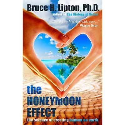 The Honeymoon Effect: The Science of Creating Heaven on - Paperback NEW Ph.D., B