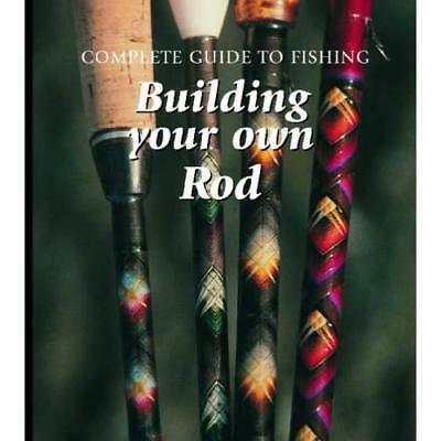 Building Your Own Rod  (Complete Guide to Fishing) - Library Binding NEW Wessman