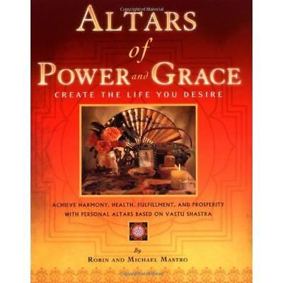 Altars of Power and Grace: Create the Life You Desire - Paperback NEW Mastro, Ro