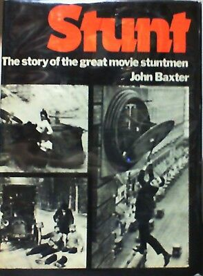 STUNT by John Baxter, The Story of the Great Movie Stunt Men (HC 1973 1st UK Ed)