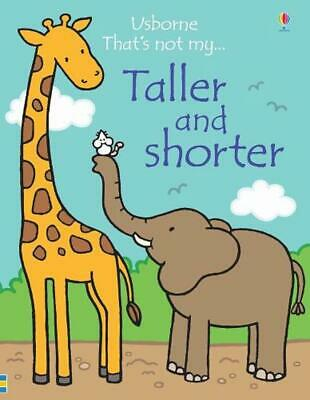 That's Not My Taller and Shorter by Fiona Watt Board Books Book Free Shipping!