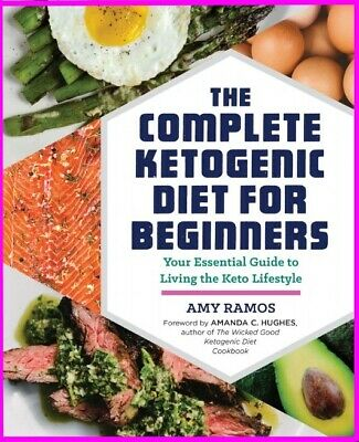 The Complete Ketogenic Diet for Beginners Essential Keto Guide   [E- b o o k]