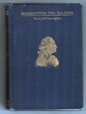 1898 GEORGE WASHINGTON THE SOLDIER Henry Carrington MILITARY Biography POLITICAL