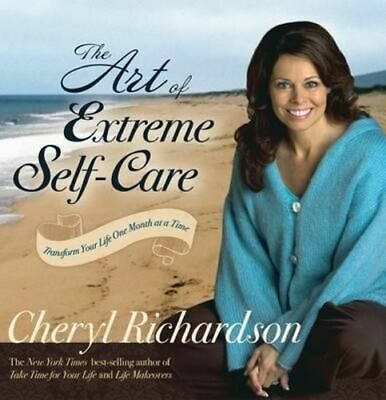 NEW The Art of Extreme Self-care By Cheryl Richardson Paperback Free Shipping