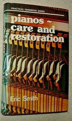 Pianos - Care and Restoration by Eric Smith. A Practical Handbook. 208 pages