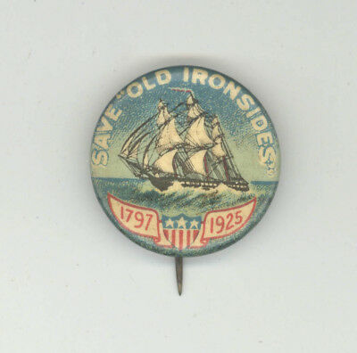 1925 SAVE OLD IRONSIDES USS Constitution BOSTON US Navy NAVAL Pinback PIN Button