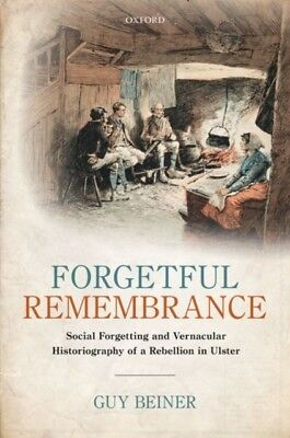 FORGETFUL REMEMBRANCE, Beiner, Guy (Professor of Modern History, ...