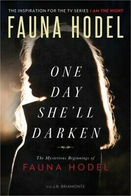 One Day She'll Darken: The Mysterious Beginnings of Fauna Hodel (Paperback or So