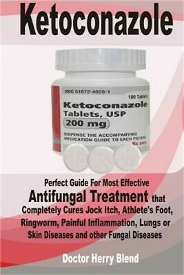 Ketoconazole: Perfect Guide for Most Effective Antifungal Treatment That Complet