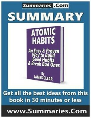 Summary: Atomic Habits an Easy & Proven Way to Build Good Habits & Break Bad One