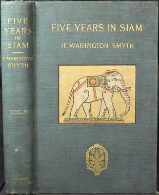 FIVE YEARS IN SIAM 1891-96, SMYTH Thailand Gem Mining Sailing Malay Cambodia Lao