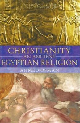 Christianity: An Ancient Egyptian Religion (Paperback or Softback)