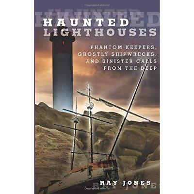 Haunted Lighthouses: Phantom Keepers, Ghostly Shipwreck - Paperback NEW Jones, R