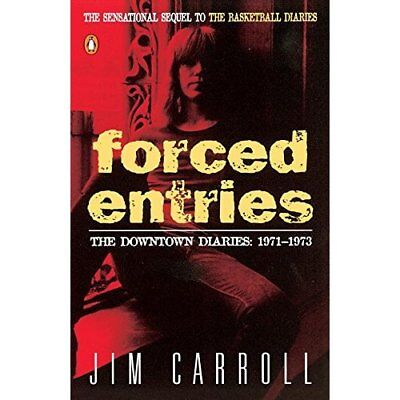Forced Entries: The Downtown Diaries, 1971-1973 - Paperback NEW Carroll, Jim 198