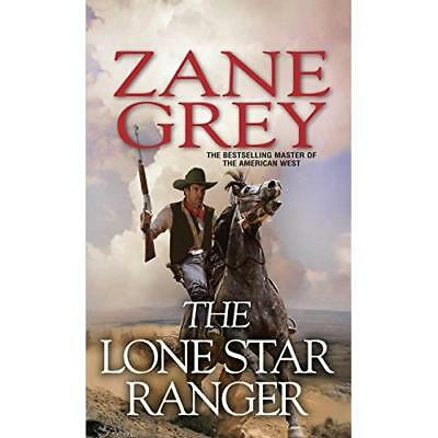 The Lone Star Ranger - Mass Market Paperback NEW Zane Grey 2013-04-17
