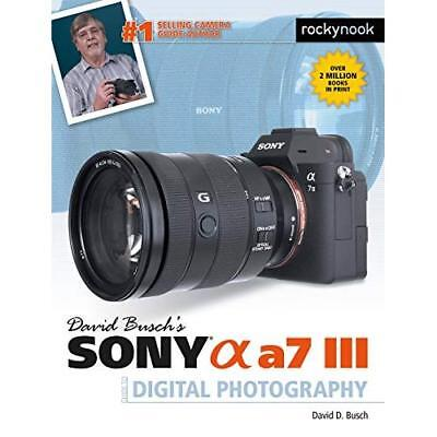David Busch's Sony Alpha A7 III Guide to Digital Photog - Paperback NEW Busch, D