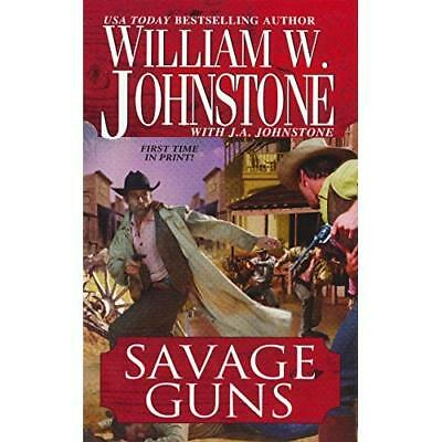 Savage Guns - Mass Market Paperback NEW William W. John 2010-11-05
