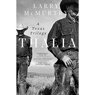 Thalia: A Texas Trilogy - Hardcover NEW McMurtry, Larry 09/07/2018