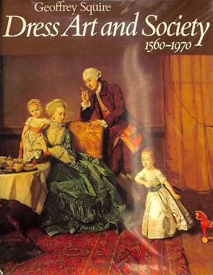 Dress, Art and Society, Squire, Geoffrey, Good Condition Book, ISBN