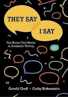 They Say / I Say: The Moves That Matter in Academic Writing  With Readings 4th E