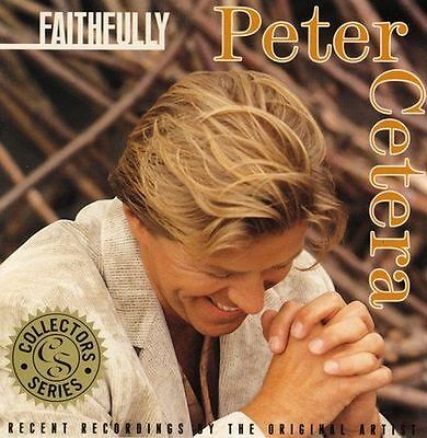 Peter Cetera, Collector's Series - Faithfully, Excellent