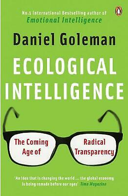 Ecological Intelligence: The Coming Age of Radical Transparency by Daniel Golema