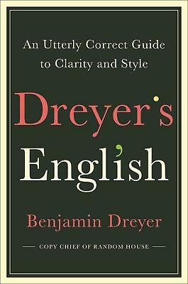 "Dreyer's English: An Utterly Correct Guide to Clarity and Style ""EB00K"" PDF"