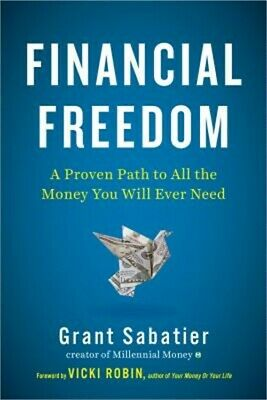 Financial Freedom: A Proven Path to All the Money You Will Ever Need (Hardback o