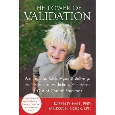The Power of Validation: Arming Your Child Against Bull - Paperback NEW Hall, Ka