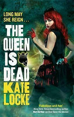 The Queen Is Dead: Book Two of the Immortal Empire by Kate Locke (English) Paper