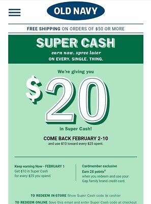 Old Navy Super Cash $20 of $50 PLUS 20% off  2/2-2/10 immediate delivery
