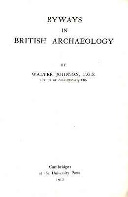 Byways in British Archaeology, Johnson, Walter, Good Condition Book, ISBN