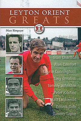 Leyton Orient Greats - 12 of the Greatest Players - The O's book - Brisbane Road